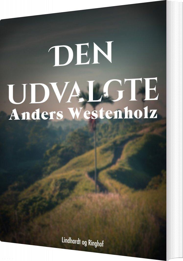 Den Udvalgte - Anders Westenholz - Bog