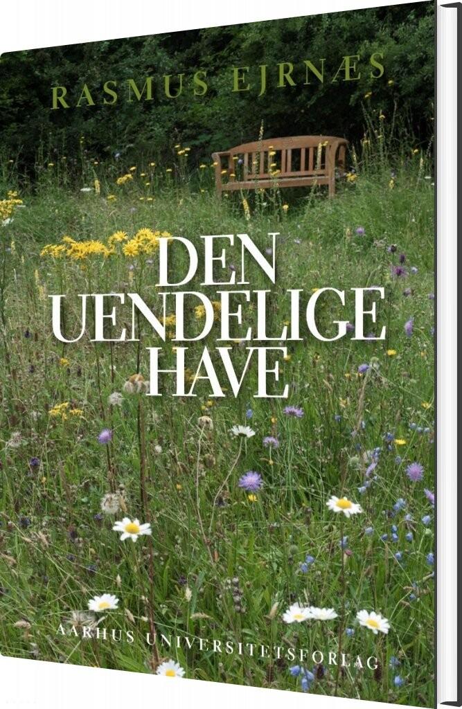 Image of   Den Uendelige Have - Rasmus Ejrnæs - Bog