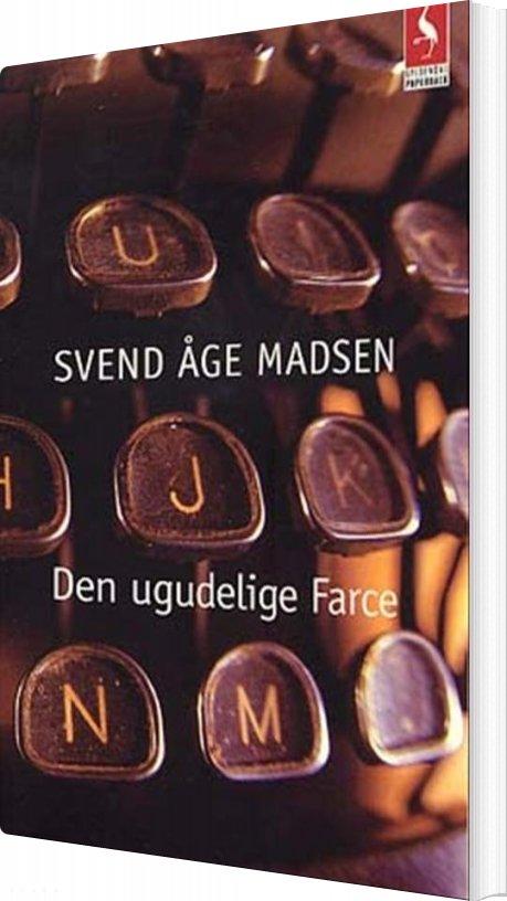 Image of   Den Ugudelige Farce - Svend åge Madsen - Bog