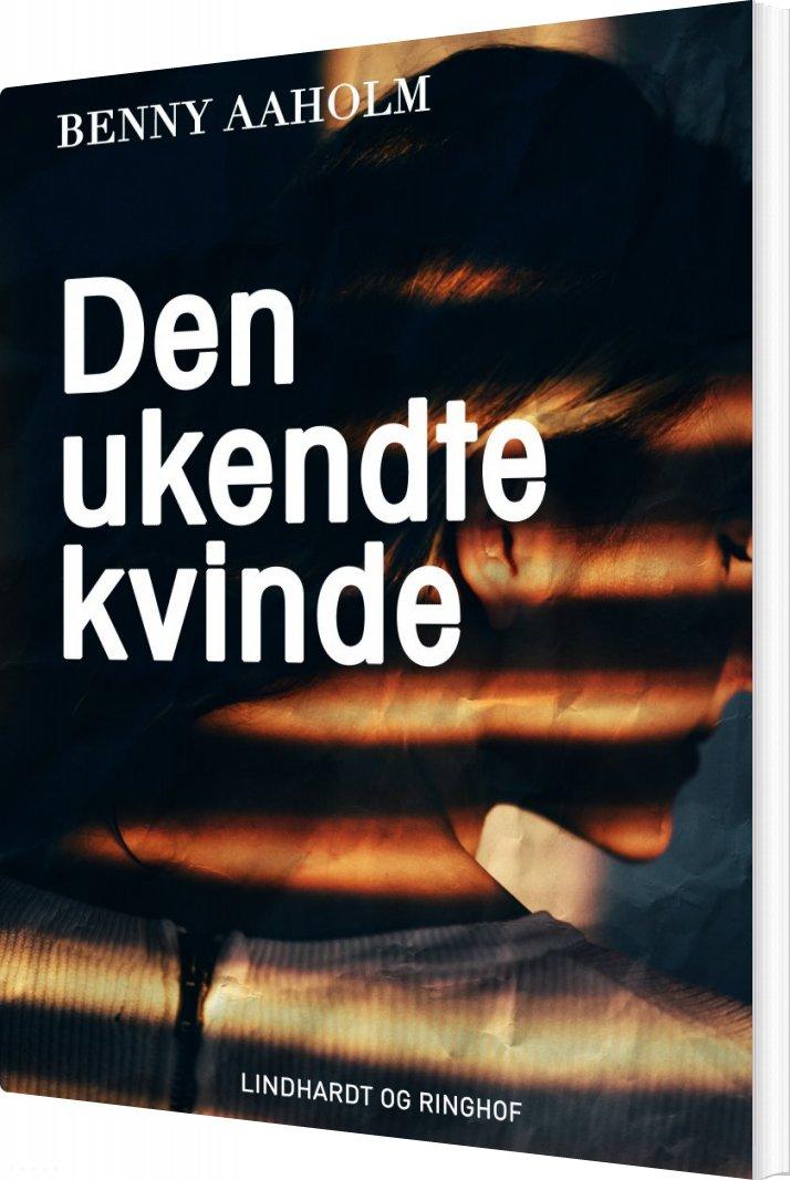 Image of   Den Ukendte Kvinde - Benny Aaholm - Bog
