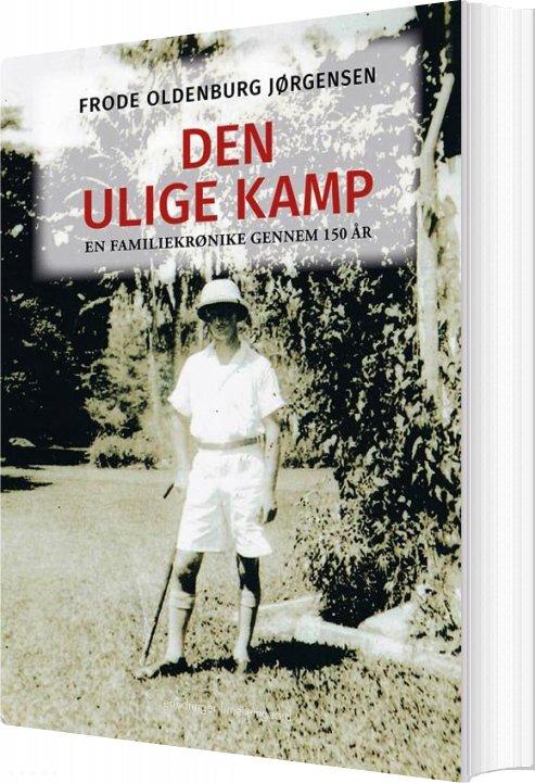 Image of   Den Ulige Kamp - Frode Oldenburg Jørgensen - Bog