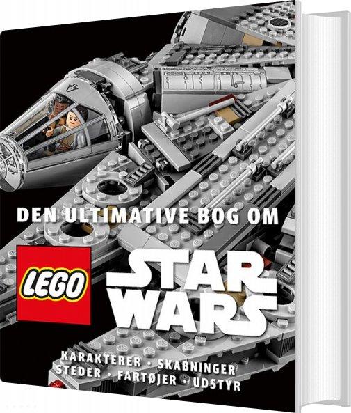 Den Ultimative Bog Om Lego Star Wars - Lego - Bog