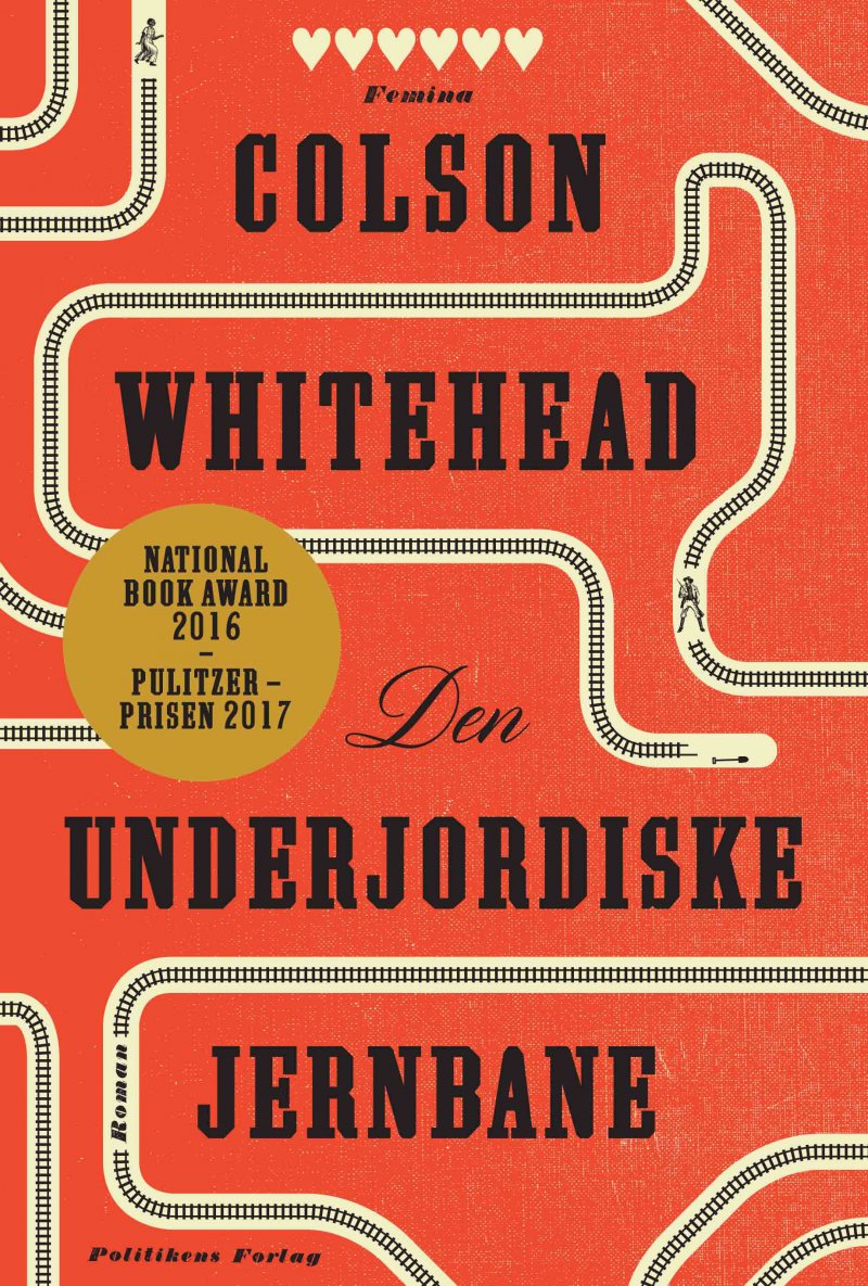 Den Underjordiske Jernbane - Colson Whitehead - Bog