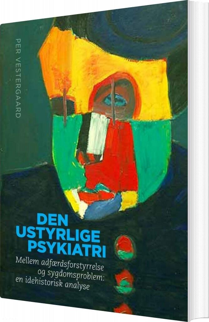 Image of   Den Ustyrlige Psykiatri - Per Vestergaard - Bog