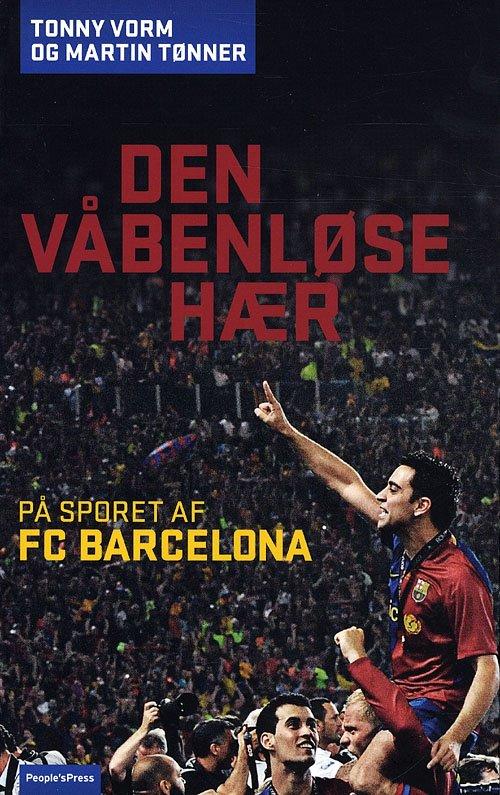 Image of   Den Våbenløse Hær - I Sporet På Fc Barcelona - M. Tønner - Bog