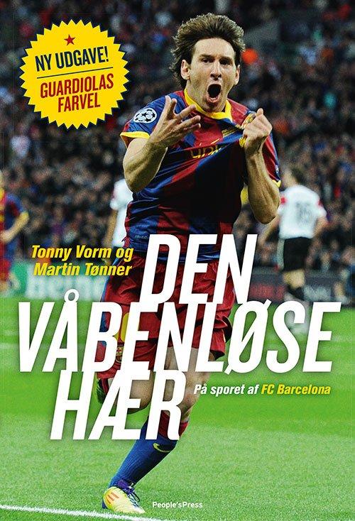 Image of   Den Våbenløse Hær - Tonny Vorm - Bog