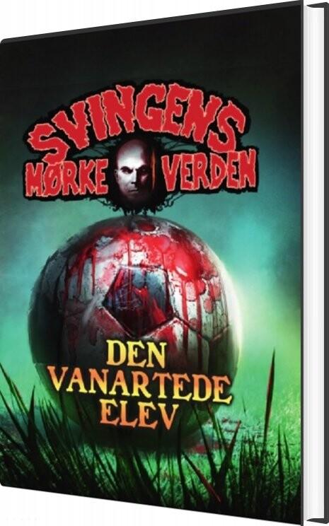 Image of   Den Vanartede Elev - Arne Svingen - Bog