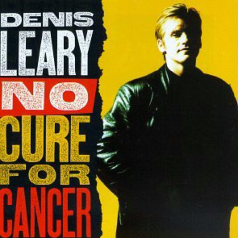 Image of   Denis Leary - No Cure For Cancer - CD