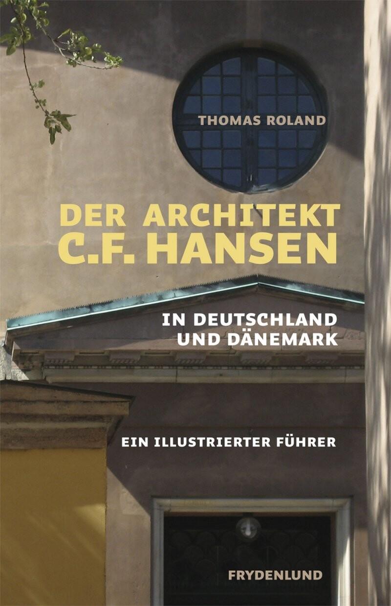 Image of   Der Architekt C.f. Hansen In Deutschland Und Dänemark - Thomas Roland - Bog