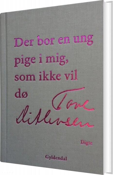 Image of   Der Bor En Ung Pige I Mig, Som Ikke Vil Dø - Tove Ditlevsen - Bog