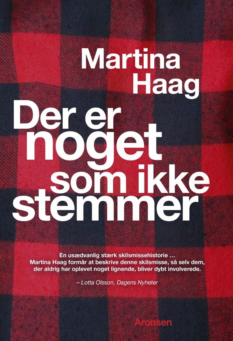 Image of   Der Er Noget Som Ikke Stemmer - Martina Haag - Bog