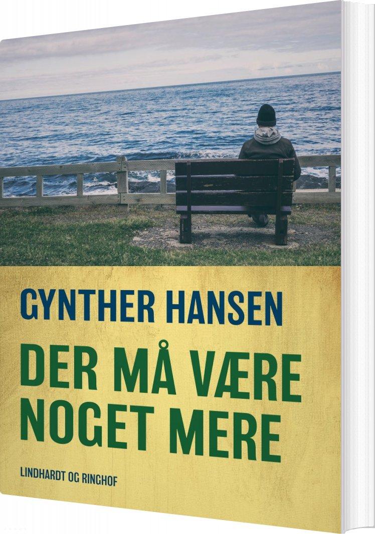 Image of   Der Må Være Noget Mere - Gynther Hansen - Bog