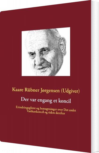 Image of   Der Var Engang Et Koncil - Kaare Rübner Jørgensen - Bog