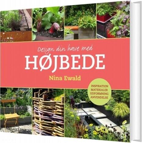 Image of   Design Din Have Med Højbede - Nina Ewald - Bog
