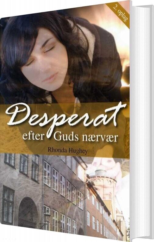 Image of   Desperat Efter Guds Nærvær - Rhonda Hughey - Bog