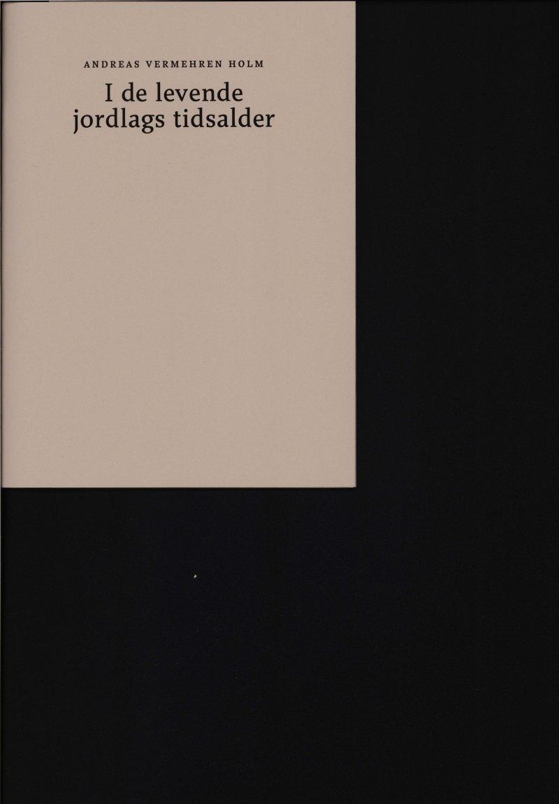 Image of   I De Levende Jordlags Tidsalder - Andreas Vermehren Holm - Bog