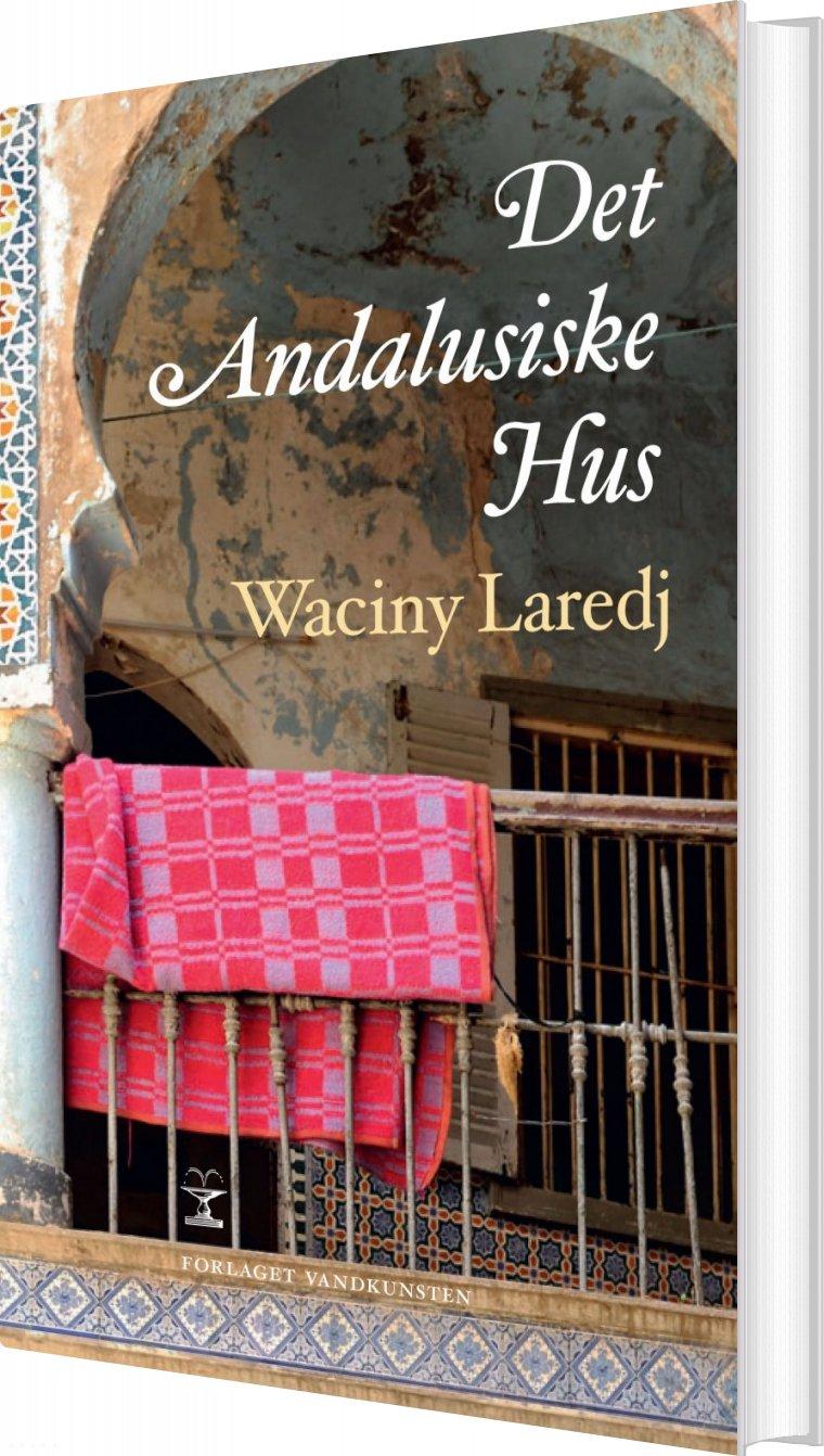 Det Andalusiske Hus - Waciny Laredj - Bog