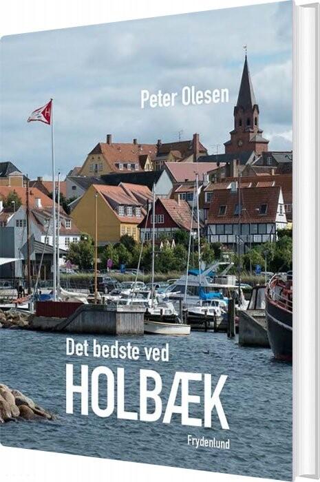 Det Bedste Ved Holbæk - Peter Olesen - Bog