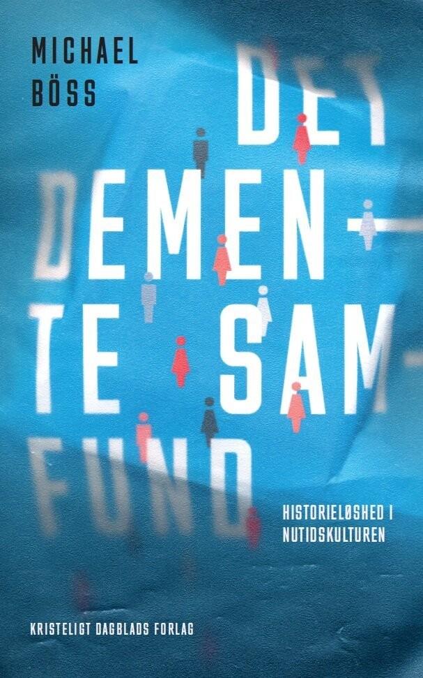 Image of   Det Demente Samfund - Michael Böss - Bog