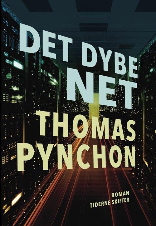 Image of   Det Dybe Net - Thomas Pynchon - Bog