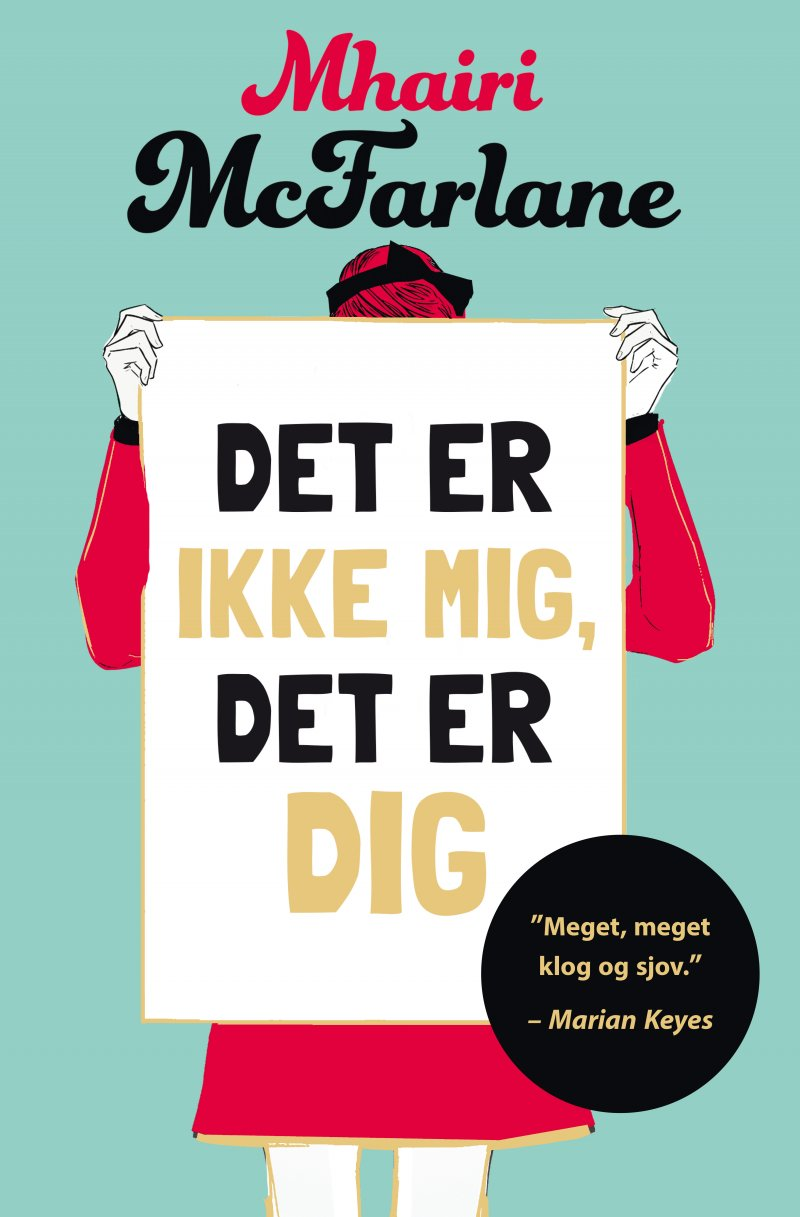 Image of   Det Er Ikke Mig, Det Er Dig - Mhairi Mcfarlane - Bog