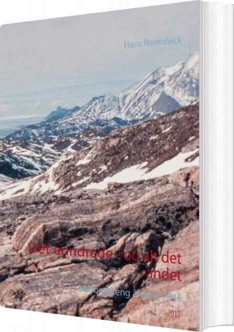 Image of   Det Erindrede - Og Alt Det Andet - Hans Rosenfalck - Bog