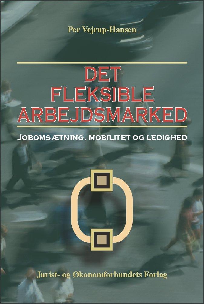 Image of   Det Fleksible Arbejdsmarked - Vejrup-hansen P - Bog