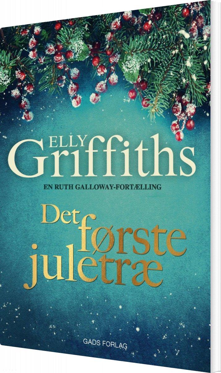 Billede af Det Første Juletræ - En Ruth Galloway Fortælling - Elly Griffiths - Bog