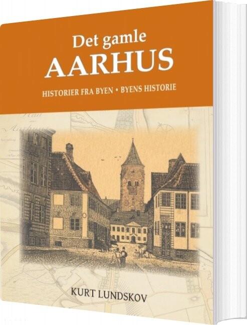Image of   Det Gamle Aarhus - Kurt Lundskov - Bog