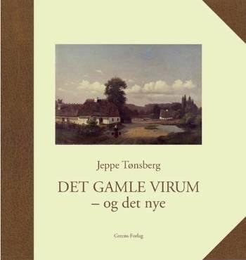 Det Gamle Virum - Og Det Nye - Jeppe Tønsberg - Bog