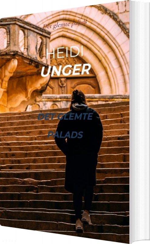 Image of   Det Glemte Palads - Heidi Unger - Bog