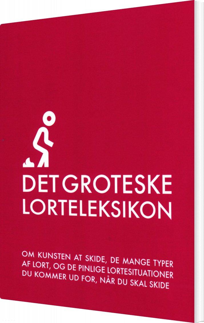 Image of   Det Groteske Lorteleksikon - Godt Humør Productions - Bog