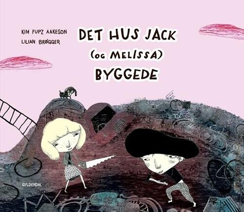 Det Hus Jack (og Melissa) Byggede - Kim Fupz Aakeson - Bog