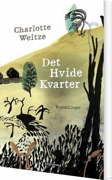 Det Hvide Kvarter - Charlotte Weitze - Bog