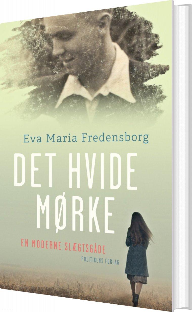 Image of   Det Hvide Mørke - Eva Maria Fredensborg - Bog