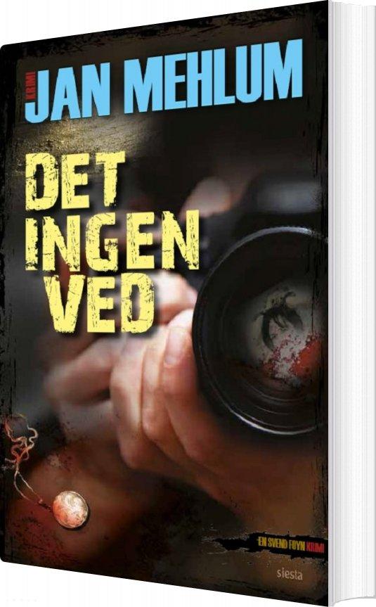 Image of   Det Ingen Ved - Jan Mehlum - Bog