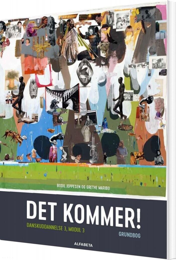 Image of   Det Kommer! Dansk Som Andetsprog, Grundbog - Bodil Jeppesen - Bog