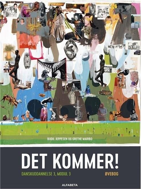 Image of   Det Kommer! Dansk Som Andetsprog, øvebog - Bodil Jeppesen - Bog