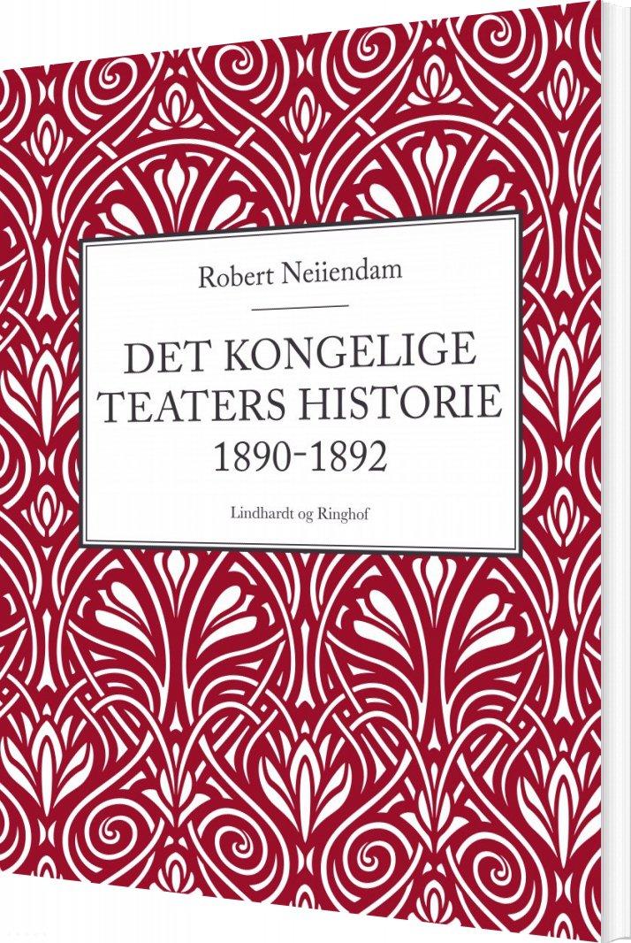 Det Kongelige Teaters Historie 1890-1892 - Robert Neiiendam - Bog