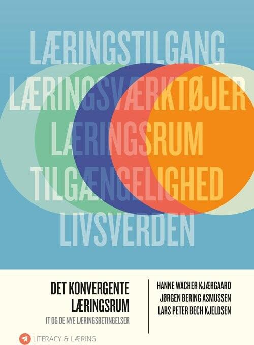 Det Konvergente Læringsrum - Lars Peter Bech Kjeldsen - Bog
