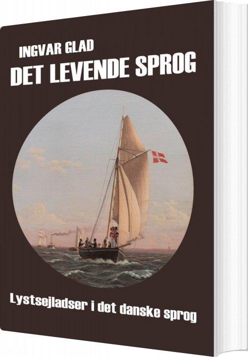 Image of   Det Levende Sprog - Ingvar Glad - Bog