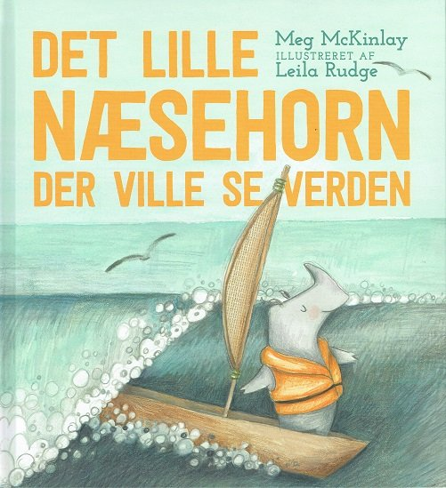 Image of   Det Lille Næsehorn Der Ville Se Verden - Meg Mckinlay - Bog
