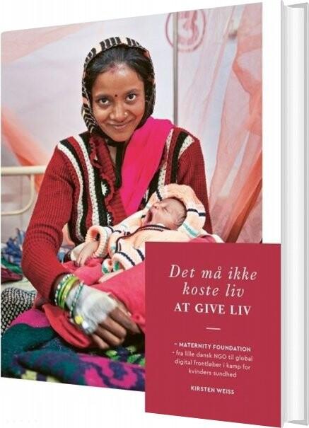 Det Må Ikke Koste Liv At Give Liv - Kirsten Weiss - Bog