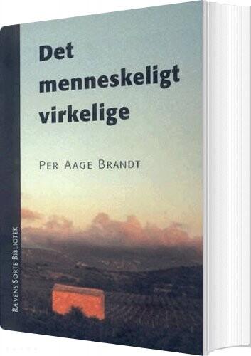 Image of   Det Menneskeligt Virkelige - Per Aage Brandt - Bog