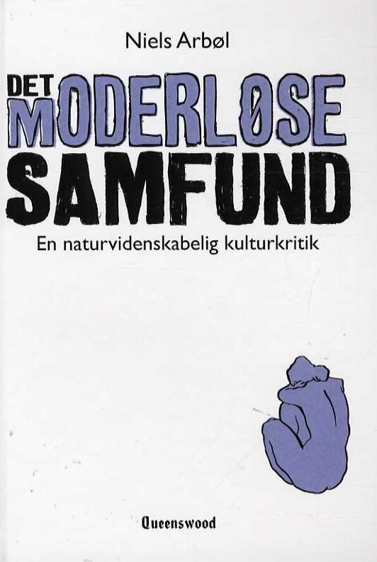 Image of   Det Moderløse Samfund - Niels Arbøl - Bog