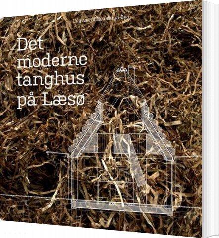 Det Moderne Tanghus På Læsø - Søren Nielsen - Bog