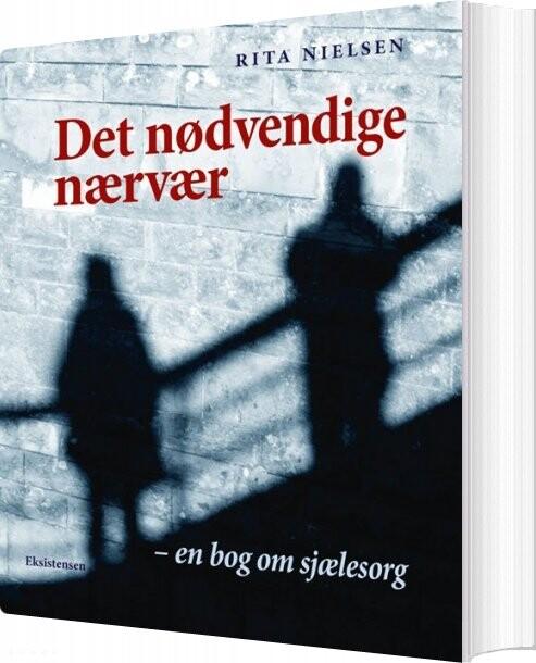 Image of   Det Nødvendige Nærvær - Rita Nielsen - Bog