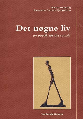 Image of   Det Nøgne Liv - En Poetik For Det Sociale - Martin Fuglsang - Bog