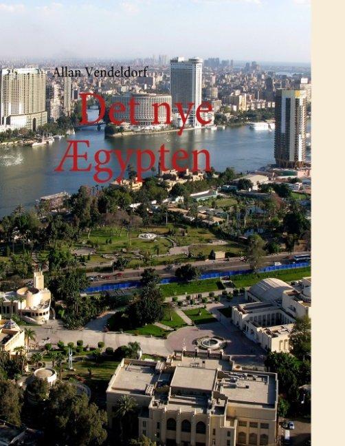 Det Nye ægypten - Allan Vendeldorf - Bog