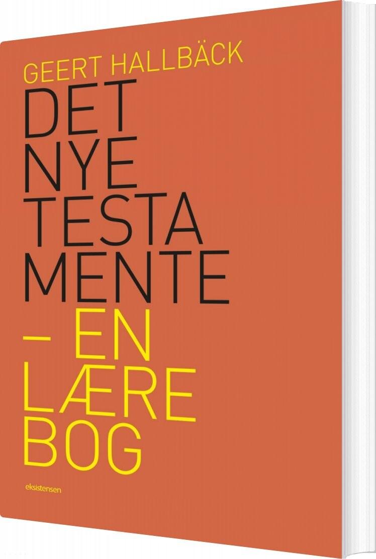 Image of   Det Nye Testamente - En Lærebog - Geert Hallbäck - Bog